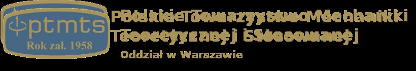 Polskie Towarzystwo Mechaniki Teoretycznej i  Stosowanej oddział Warszawski